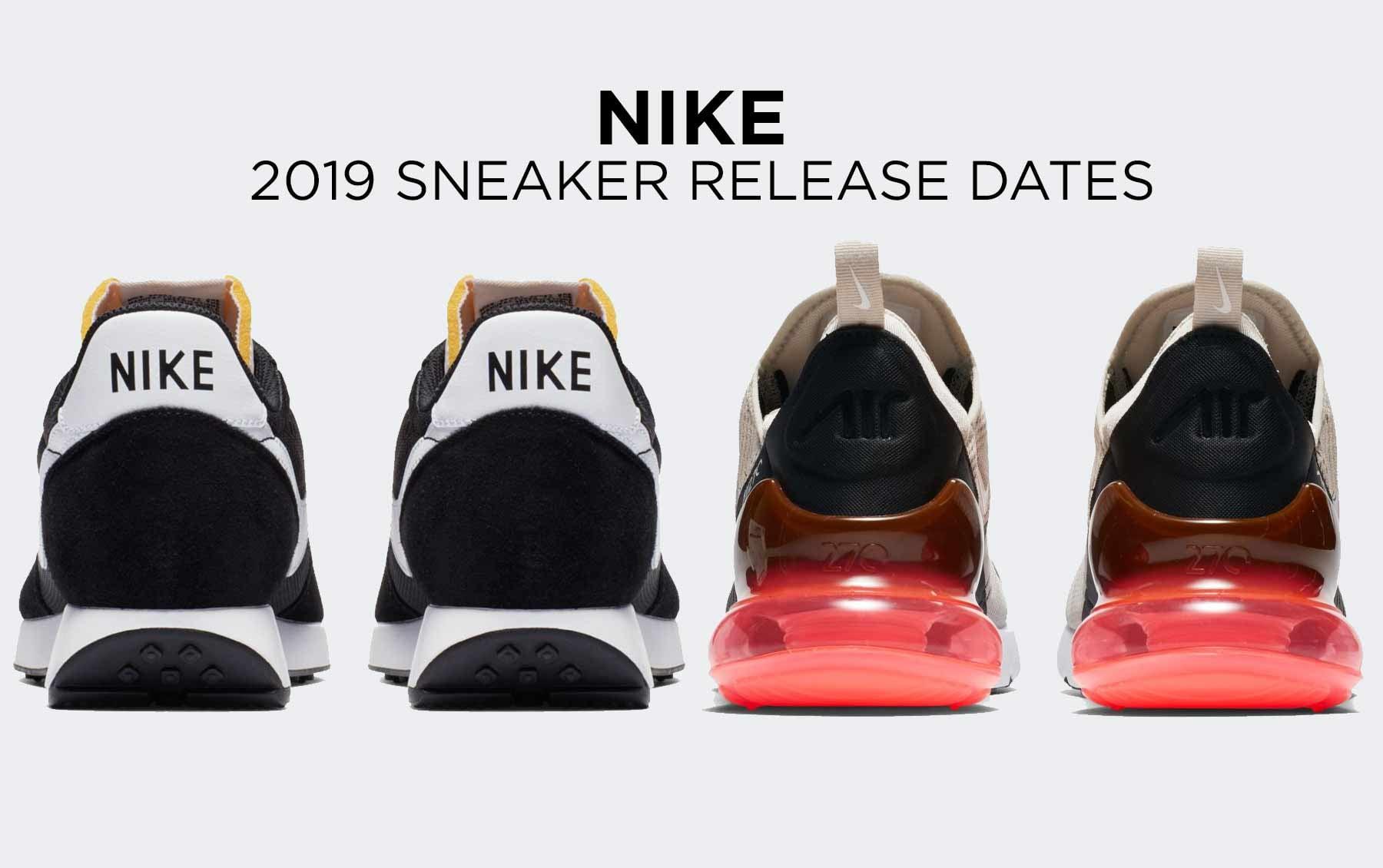 7bee9b2c1b95 Nike Sneaker Release Dates 2019